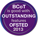 BCoT is ood with OUTSTANDING features OFSTED 2013